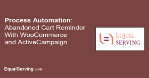 Abandoned Cart Reminder With WooCommerce and ActiveCampaign