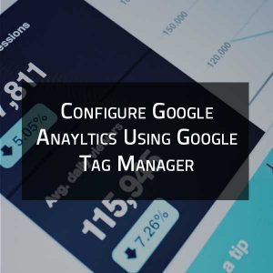 Set up google analytics using google tag manager